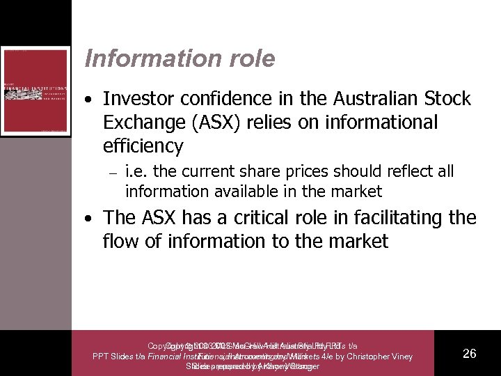 Information role • Investor confidence in the Australian Stock Exchange (ASX) relies on informational