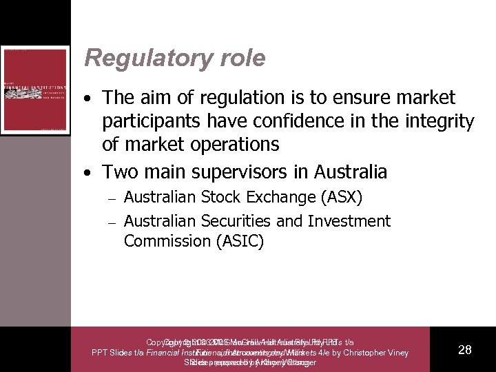 Regulatory role • The aim of regulation is to ensure market participants have confidence
