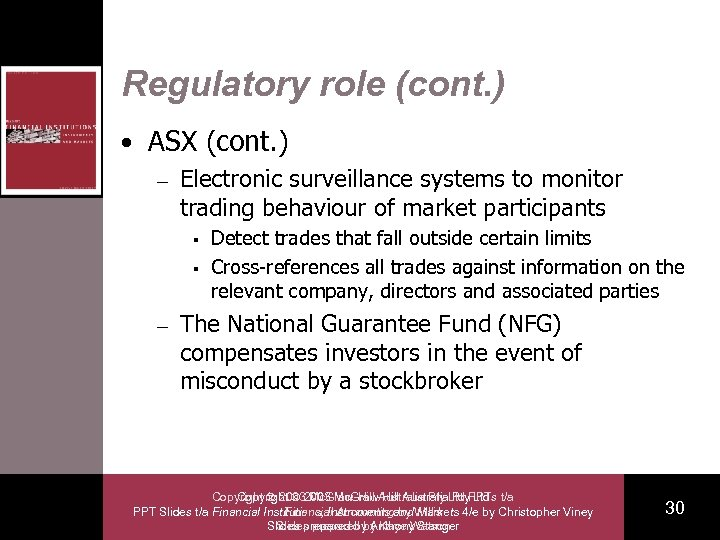 Regulatory role (cont. ) • ASX (cont. ) – Electronic surveillance systems to monitor