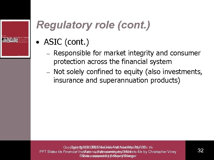 Regulatory role (cont. ) • ASIC (cont. ) Responsible for market integrity and consumer