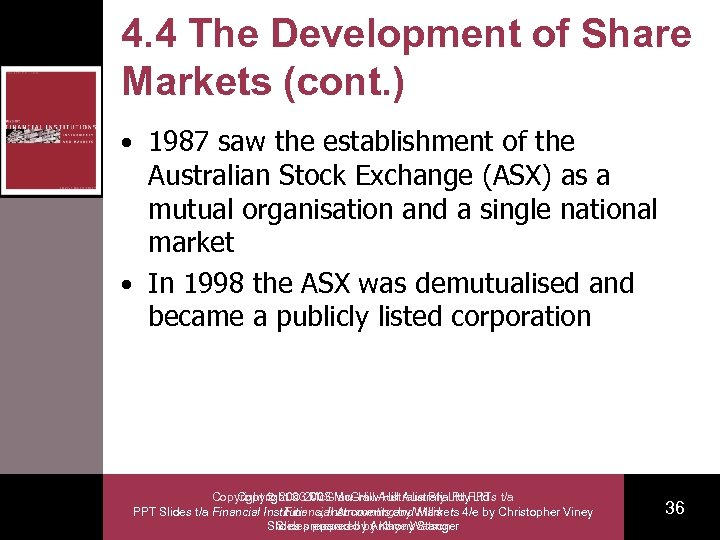 4. 4 The Development of Share Markets (cont. ) • 1987 saw the establishment