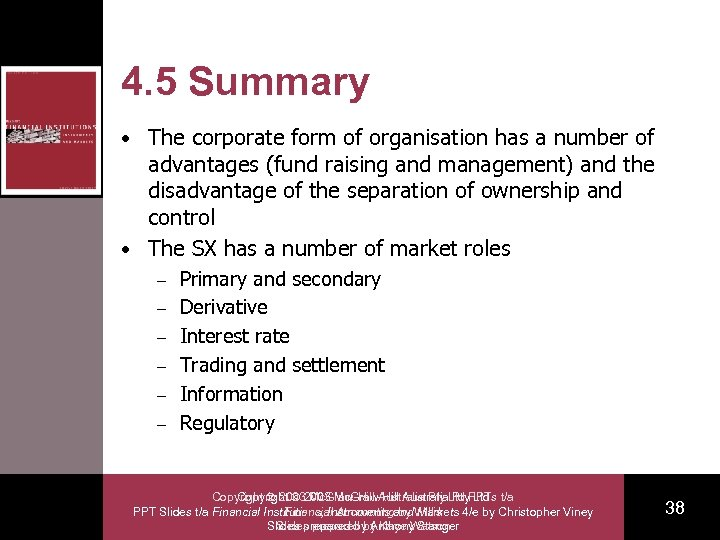 4. 5 Summary • The corporate form of organisation has a number of advantages