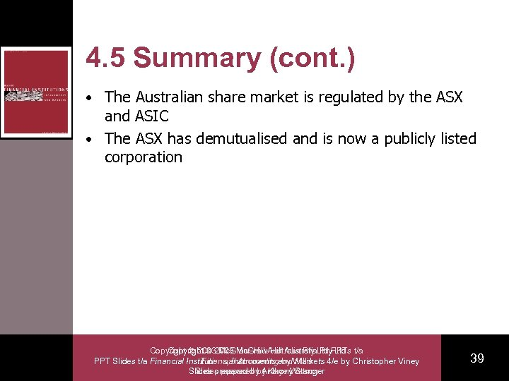 4. 5 Summary (cont. ) • The Australian share market is regulated by the