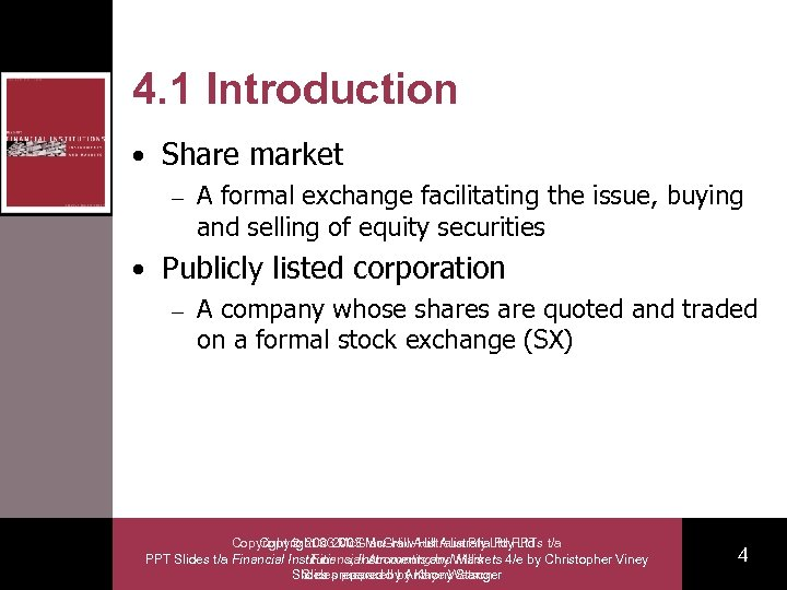 4. 1 Introduction • Share market – A formal exchange facilitating the issue, buying