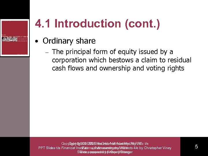 4. 1 Introduction (cont. ) • Ordinary share – The principal form of equity