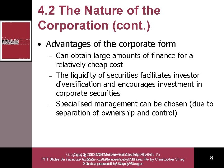 4. 2 The Nature of the Corporation (cont. ) • Advantages of the corporate