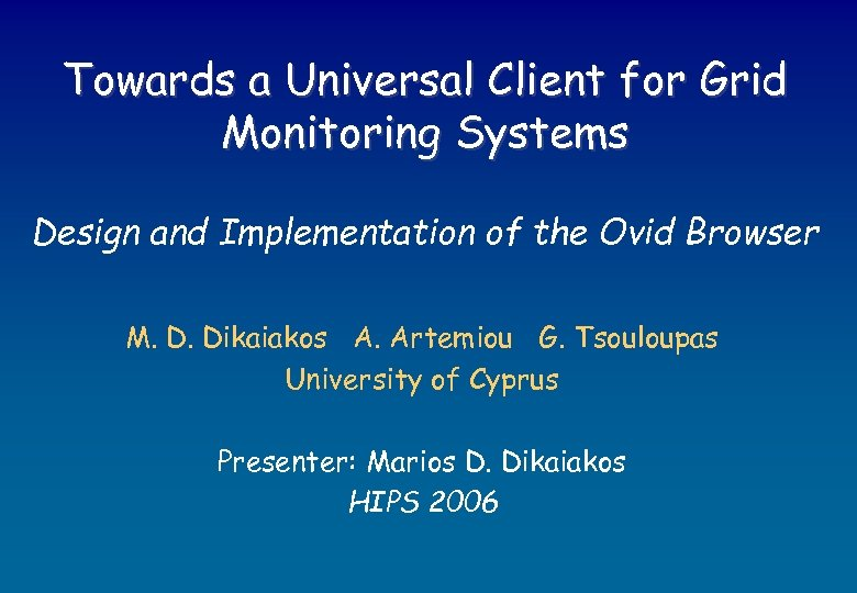 Towards a Universal Client for Grid Monitoring Systems Design and Implementation of the Ovid