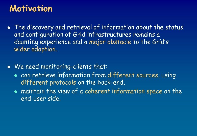 Motivation l l The discovery and retrieval of information about the status and configuration