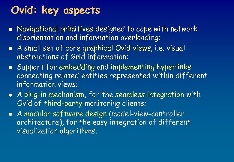 Ovid: key aspects l l l Navigational primitives designed to cope with network disorientation