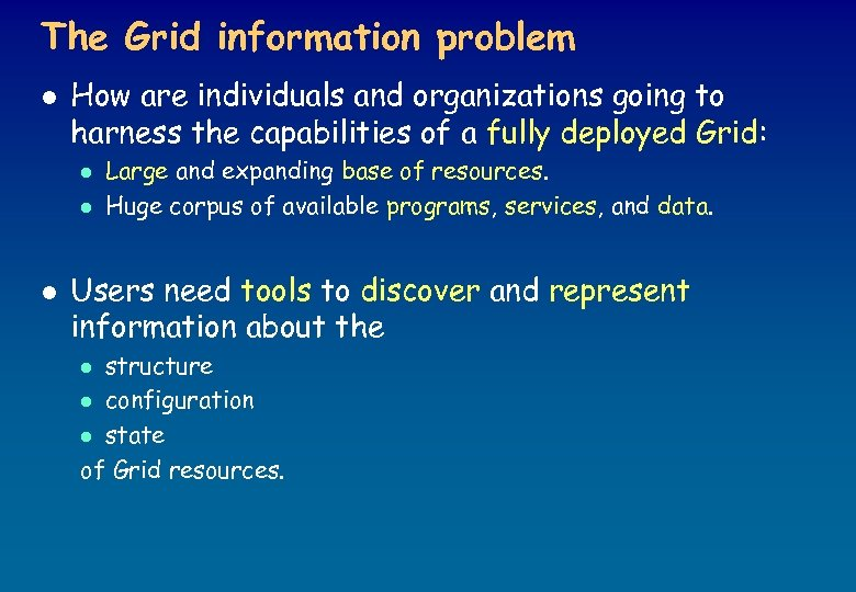 The Grid information problem l How are individuals and organizations going to harness the