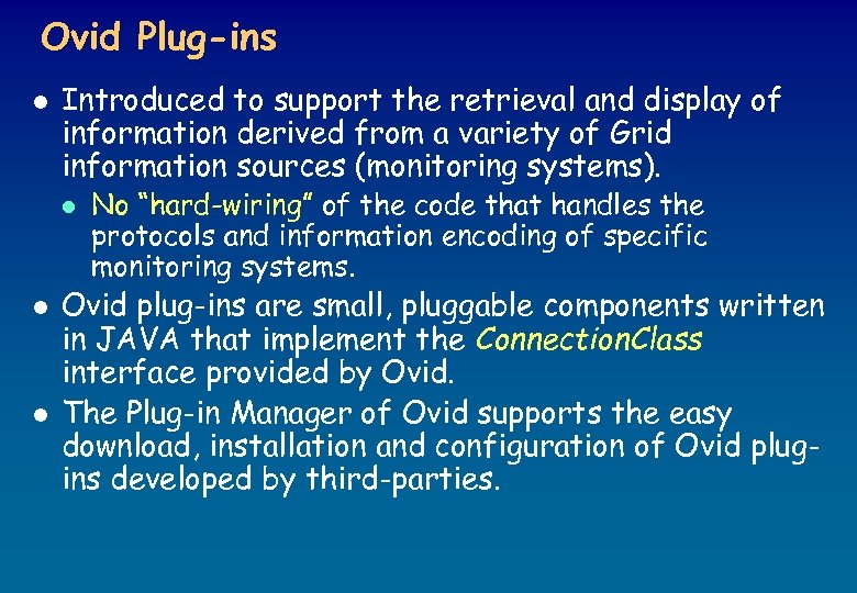 Ovid Plug-ins l Introduced to support the retrieval and display of information derived from