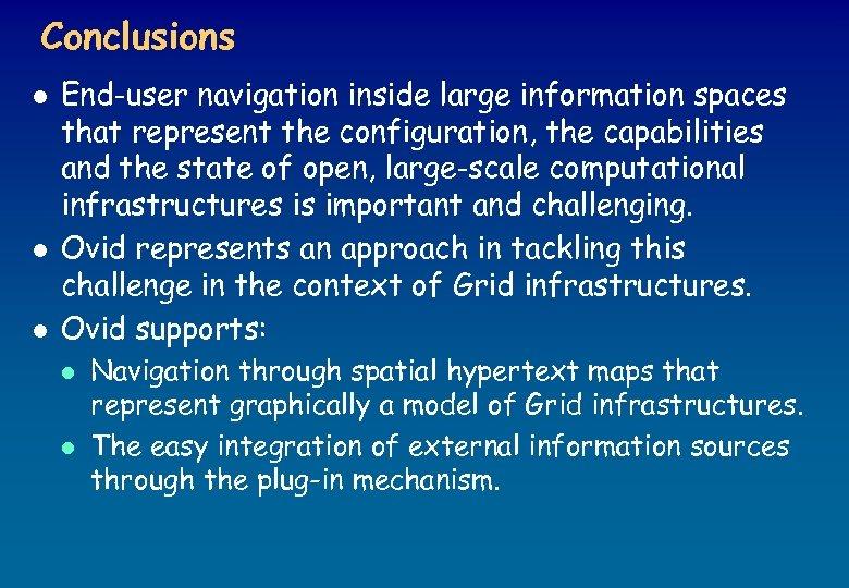 Conclusions l l l End-user navigation inside large information spaces that represent the configuration,