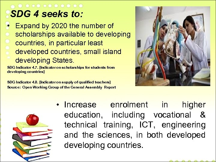 SDG 4 seeks to: • Expand by 2020 the number of scholarships available to