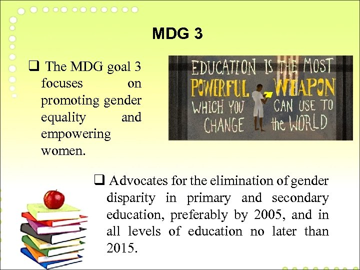 MDG 3 q The MDG goal 3 focuses on promoting gender equality and empowering