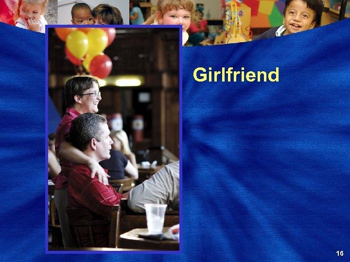 Girlfriend 16