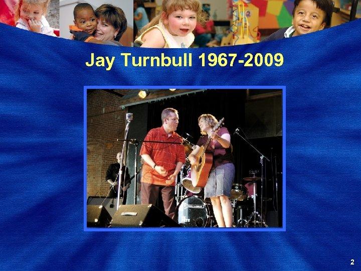 Jay Turnbull 1967 -2009 2