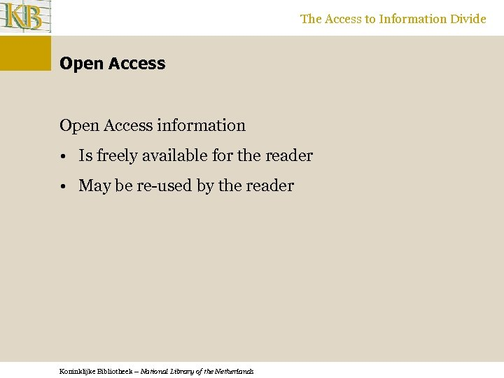The Access to Information Divide Open Access information • Is freely available for the