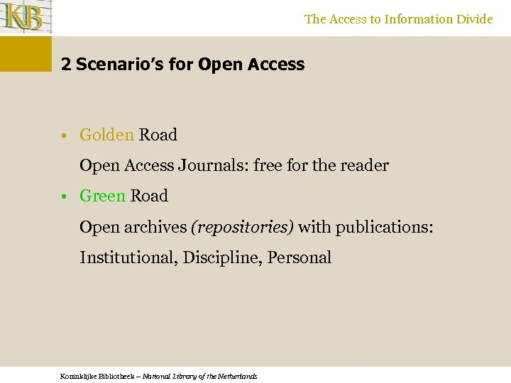 The Access to Information Divide 2 Scenario's for Open Access • Golden Road Open
