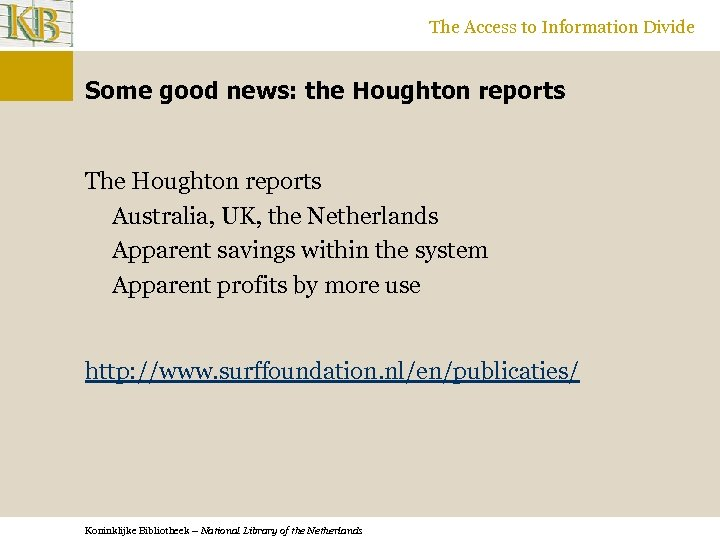 The Access to Information Divide Some good news: the Houghton reports The Houghton reports