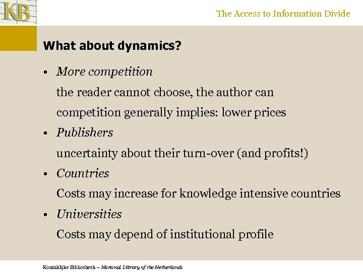 The Access to Information Divide What about dynamics? • More competition the reader cannot