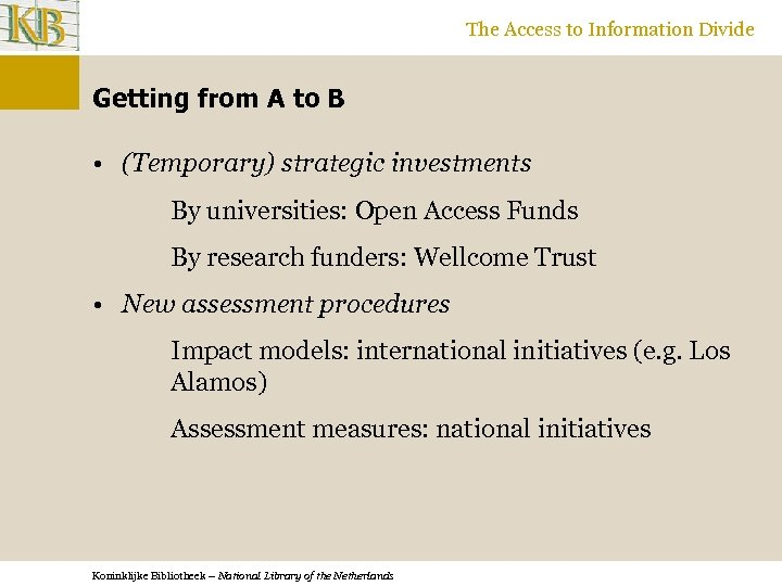 The Access to Information Divide Getting from A to B • (Temporary) strategic investments