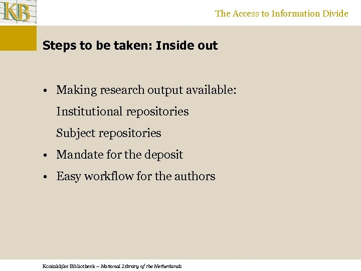 The Access to Information Divide Steps to be taken: Inside out • Making research