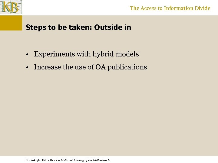 The Access to Information Divide Steps to be taken: Outside in • Experiments with