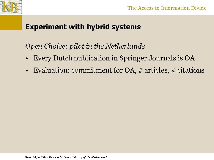 The Access to Information Divide Experiment with hybrid systems Open Choice: pilot in the