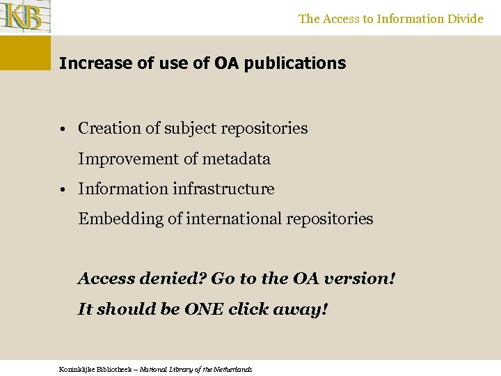 The Access to Information Divide Increase of use of OA publications • Creation of
