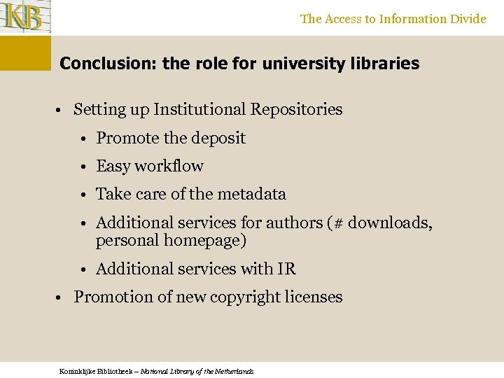 The Access to Information Divide Conclusion: the role for university libraries • Setting up