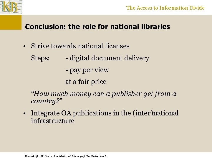 The Access to Information Divide Conclusion: the role for national libraries • Strive towards