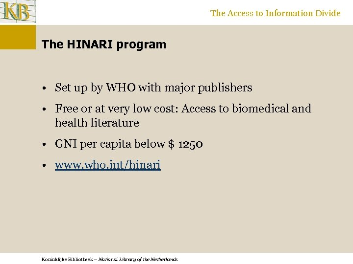 The Access to Information Divide The HINARI program • Set up by WHO with