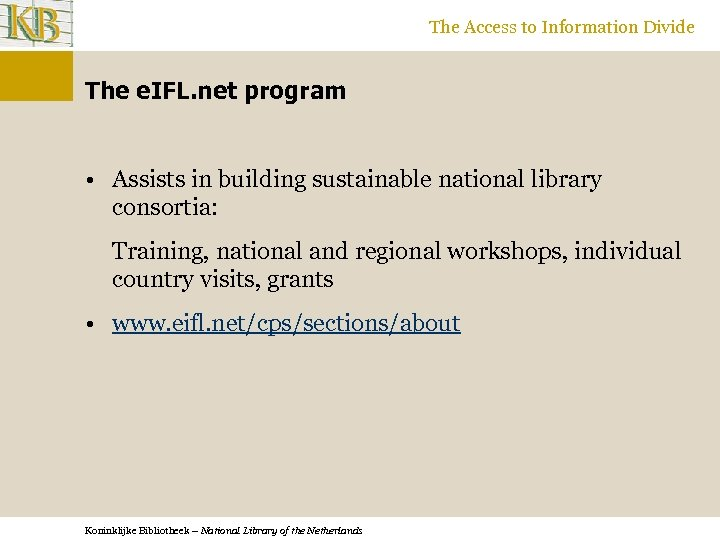 The Access to Information Divide The e. IFL. net program • Assists in building