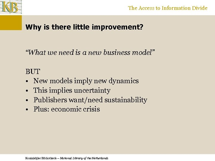 "The Access to Information Divide Why is there little improvement? ""What we need is"