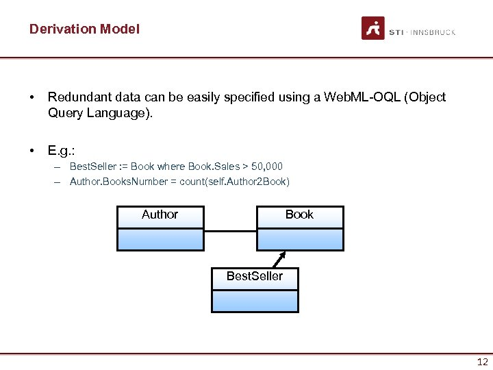 Derivation Model • Redundant data can be easily specified using a Web. ML-OQL (Object