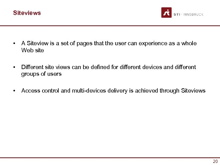 Siteviews • A Siteview is a set of pages that the user can experience