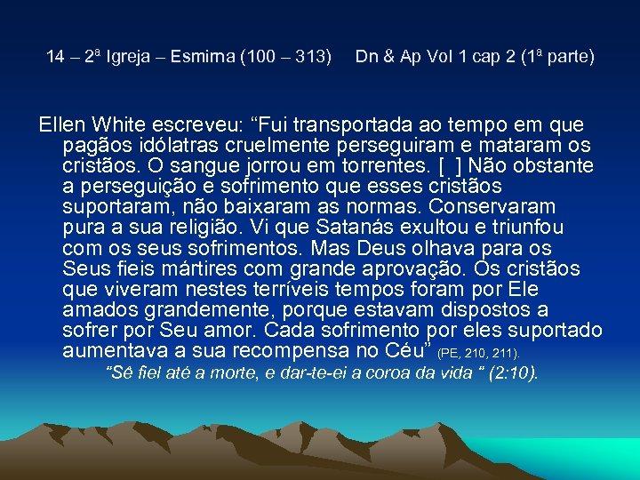 14 – 2ª Igreja – Esmirna (100 – 313) Dn & Ap Vol 1