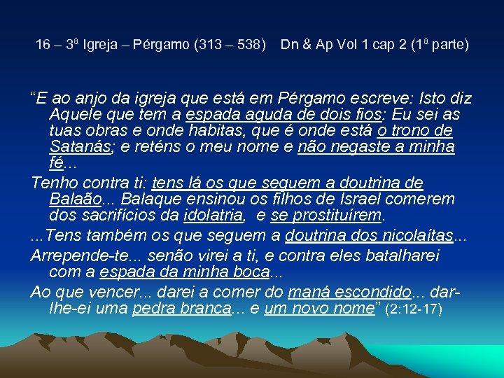 16 – 3ª Igreja – Pérgamo (313 – 538) Dn & Ap Vol 1