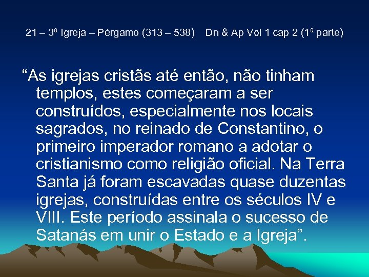 21 – 3ª Igreja – Pérgamo (313 – 538) Dn & Ap Vol 1