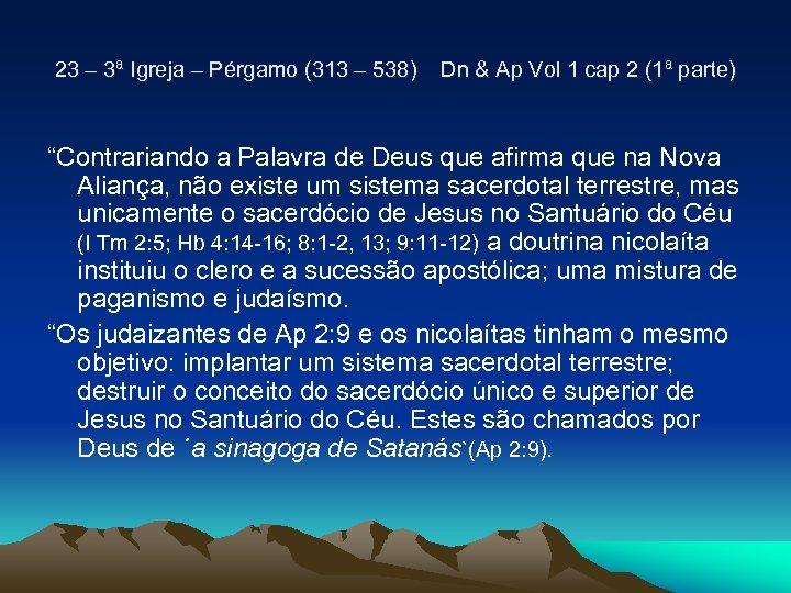 23 – 3ª Igreja – Pérgamo (313 – 538) Dn & Ap Vol 1