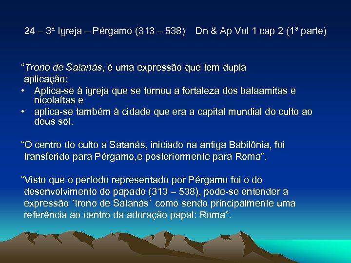 24 – 3ª Igreja – Pérgamo (313 – 538) Dn & Ap Vol 1