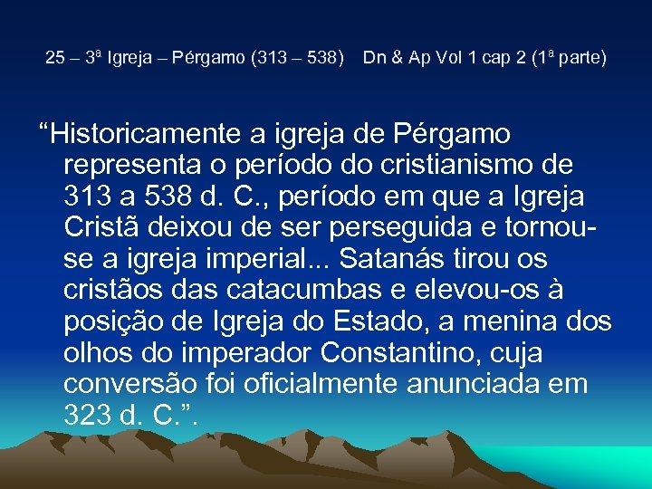 25 – 3ª Igreja – Pérgamo (313 – 538) Dn & Ap Vol 1