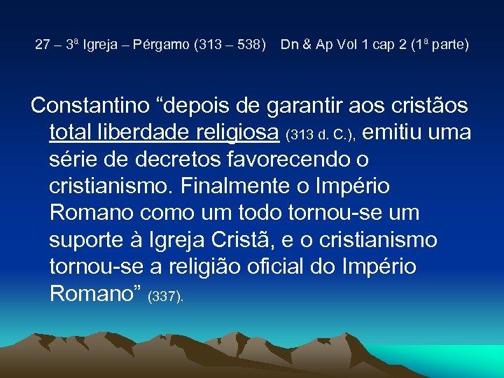 27 – 3ª Igreja – Pérgamo (313 – 538) Dn & Ap Vol 1