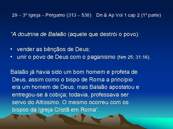 29 – 3ª Igreja – Pérgamo (313 – 538) Dn & Ap Vol 1
