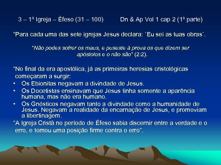 3 – 1ª Igreja – Éfeso (31 – 100) Dn & Ap Vol 1