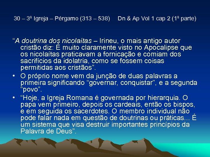 30 – 3ª Igreja – Pérgamo (313 – 538) Dn & Ap Vol 1