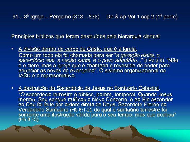 31 – 3ª Igreja – Pérgamo (313 – 538) Dn & Ap Vol 1