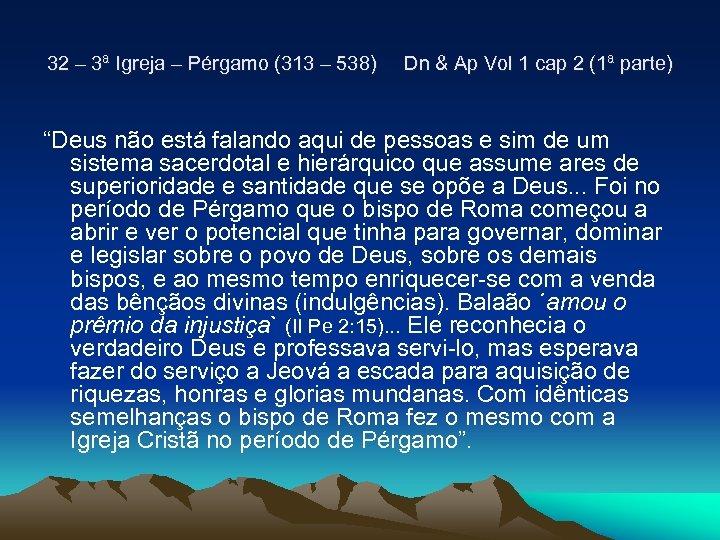 32 – 3ª Igreja – Pérgamo (313 – 538) Dn & Ap Vol 1