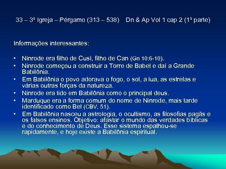 33 – 3ª Igreja – Pérgamo (313 – 538) Dn & Ap Vol 1