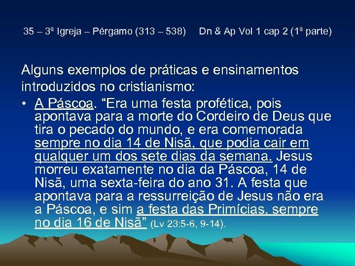 35 – 3ª Igreja – Pérgamo (313 – 538) Dn & Ap Vol 1